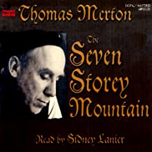 The Seven Storey Mountain (       ABRIDGED) by Thomas Merton Narrated by Sidney Lanier