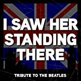 I Saw Her Standing There - The Beatles Tribute