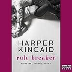 Rule Breaker: Break on Through, Book 1 | Harper Kincaid