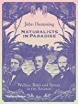 Naturalists in Paradise: Wallace, Bat...