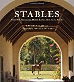 img - for Stables: Beautiful Paddocks, Horse Barns, and Tack Rooms book / textbook / text book