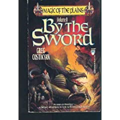 By The Sword (Magic of the Plains) (Vol 1) by Greg Costikyan