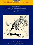 img - for The Horse Soldier 1776-1943: The Last of the Indian Wars, the Spanish-American War, the Brink of the Great War, 1881-1916 book / textbook / text book