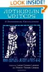 Arthurian Writers: A Biographical Enc...