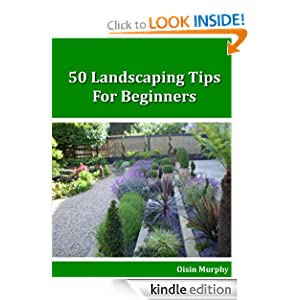 Landscaping - 50 Landscaping Tips For Beginners