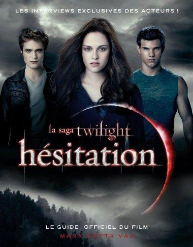 la saga Twilight  Hésitation  le guide officiel du film