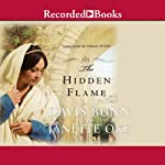 The Hidden Flame: Acts of Faith (       UNABRIDGED) by T. Davis Bunn, Janette Oke Narrated by Susan Lyons
