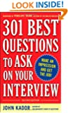 301 Best Questions to Ask on Your Interview, Second Edition