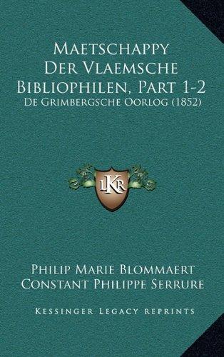 Maetschappy Der Vlaemsche Bibliophilen, Part 1-2: de Grimbergsche Oorlog (1852)