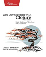 Web Development with Clojure: Build Bulletproof Web Apps with Less Code, 2nd Edition Front Cover