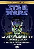 Star Wars l�gendes - La Croisade noire du Jedi fou : tome 3