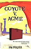 Coyote V. Acme (0312420587) by Frazier, Ian