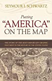 "Putting ""America"" on the Map: The Story of the Most Important Graphic Document in the History of the United States"