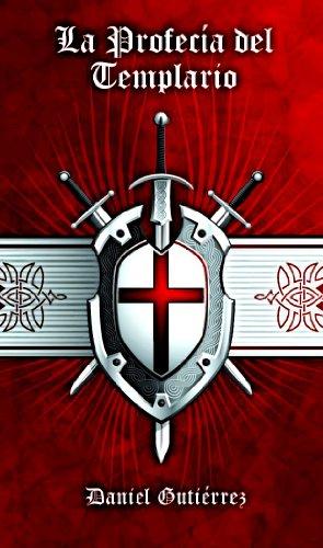 La Profecía del Templario por Daniel Gutiérrez