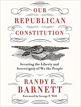 Barnett – Our Republican Constitution