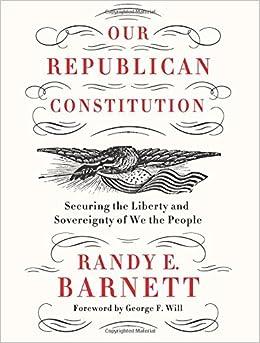 Barnett – Our Republican Constitution