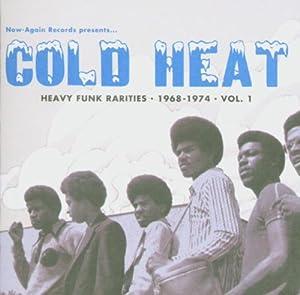 Cold Heat: Heavy Funk Rarities 1: 1968-1974