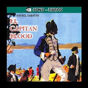 El Capitan Blood [Captain Blood] Audiobook