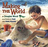 Making The World (0689813589) by Wood, Douglas