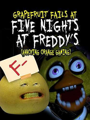 Clip: Grapefruit Fails at Five Nights at Freddy's (Annoying Orange Gaming)
