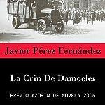 La Crin de Damocles [The Mane of Damocles] | Javier Pérez Fernández