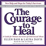 The Courage to Heal: A Guide for Women Survivors of Child Sexual Abuse | Ellen Bass,Laura Davis