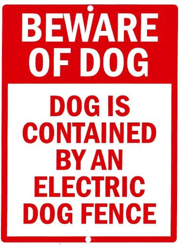 Beware Of Dog | Metal Warning Sign | Dog Is Contained By An Electric Dog Fence