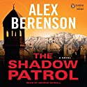 The Shadow Patrol Audiobook by Alex Berenson Narrated by George Guidall