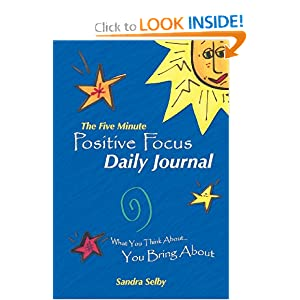 The Five Minute Positive Focus Daily Journal: What you think about...You Bring About book