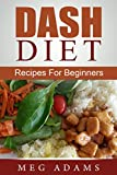 DASH DIET: Recipes For Beginners