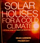 Solar Houses for a Cold Climate