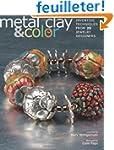 Metal Clay & Color: Inventive Techniq...