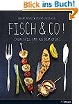 Fisch & Co.! Vom Grill und aus dem Of...