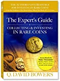 The Experts Guide to Collecting & Investing in Rare Coins (0794819206) by Q. David Bowers