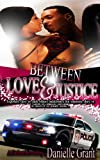 Between Love & Justice
