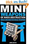 MiniWeapons of Mass Destruction: Buil...