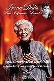 img - for Irene Dalis: Diva, Impresaria, Legend book / textbook / text book