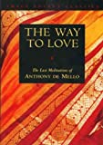 img - for The Way to Love: The Last Meditations of Anthony de Mello (Image Pocket Classics) book / textbook / text book