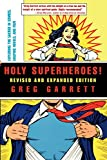 Holy Superheroes! Revised and Expanded Edition: Exploring the Sacred in Comics, Graphic Novels, and Film