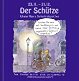 Johann Mayrs Satierkreiszeichen Schütze: Geschenkbuch Mini title=