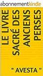 LE LIVRE SACR� DES ANCIENS PERSES: Le...