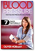 Blood pressure. High blood pressure. How to reduce it in 7 days naturally withou
