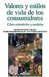 img - for Valores y estilos de vida de los consumidores / Values and lifestyles of consumers (Spanish Edition) book / textbook / text book