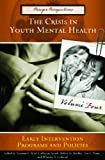 The Crisis in Youth Mental Health: Critical Issues and Effective Programs (4 Volume Set) (027598480X) by Hiram E. Fitzgerald