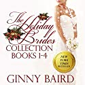 The Holiday Brides Collection: Holiday Brides Series, Books 1-4 Audiobook by Ginny Baird Narrated by Susan Soriano