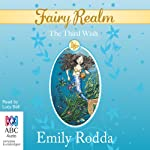 The Third Wish: Fairy Realm, Book 3 (       UNABRIDGED) by Emily Rodda Narrated by Lucy Bell