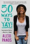 50 Ways to Yay!: Transformative Tools...