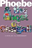 img - for Phoebe and the Ghost of Chagall book / textbook / text book