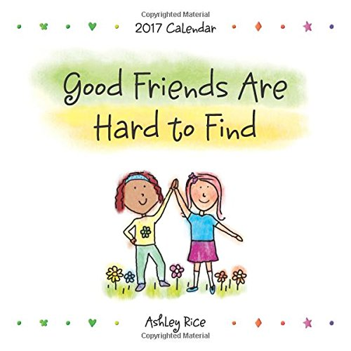2017 Calendar: Good Friends Are Hard to Find (Rice Calendar compare prices)
