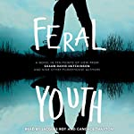 Feral Youth | Shaun David Hutchinson,Suzanne Young,Marieke Nijkamp,Robin Talley,Stephanie Kuehn,E. C. Myers,Tim Floreen